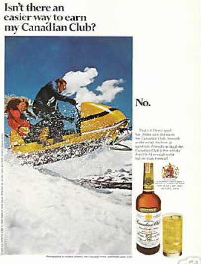 TGIF and I don't dring Canadian Club while snowmobiling